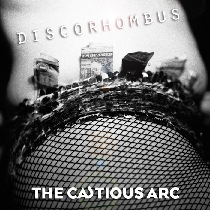 CAUTIOUS ARC, The - Discorhombus