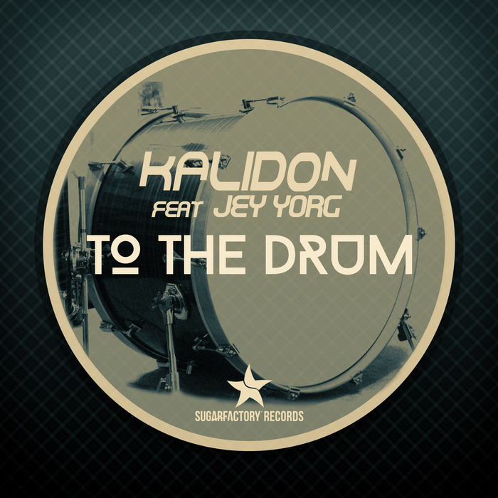 KALIDON feat JEY YORG - To The Drum