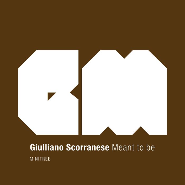 SCORRANESE, Giulliano - Meant To Be