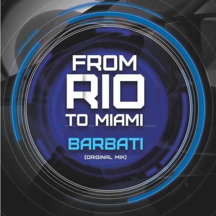 BARBATI - From Rio To Miami