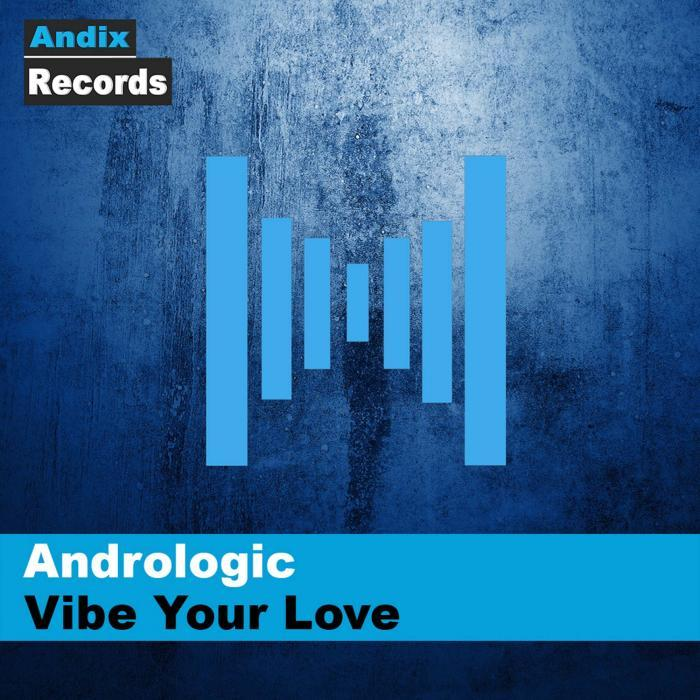 ANDROLOGIC - Vibe Your Love