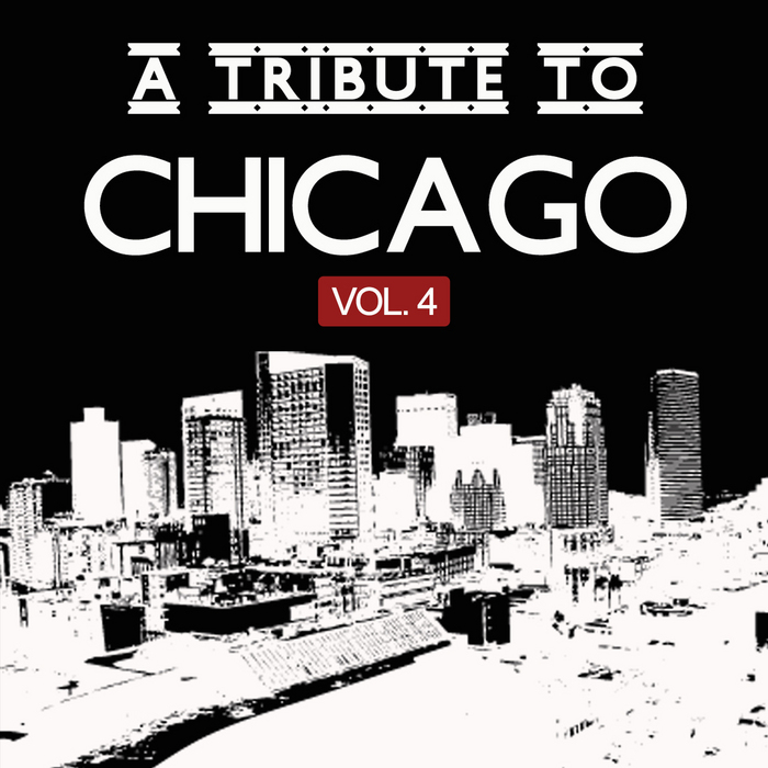 VARIOUS - A Tribute To Chicago Vol 4
