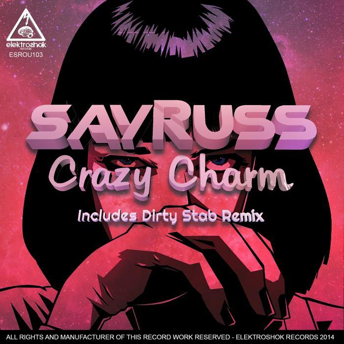 SAYRUSS - Crazy Charm