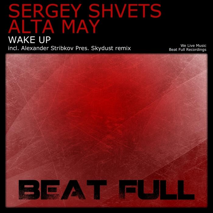 SHVETS, Sergey/ALTA MAY - Wake Up