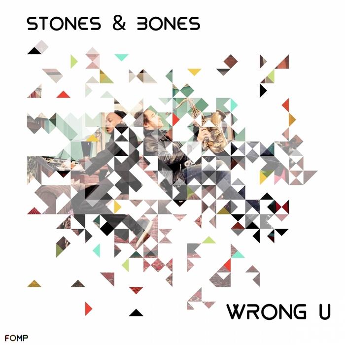 STONES & BONES - Wrong U