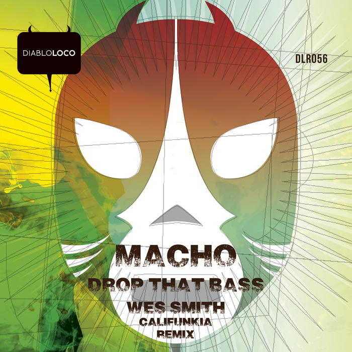 MACHO - Drop That Bass (Inc WES SMITH Califunkia Remix)