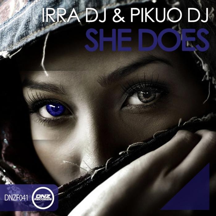 IRRA DJ/PIKUO DJ - She Does