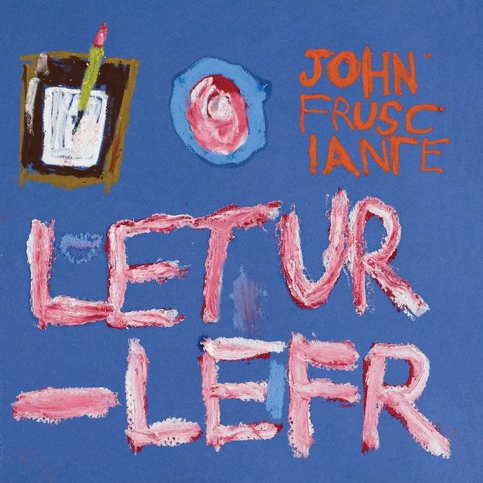 FRUSCIANTE, John - Letur-Lefr EP