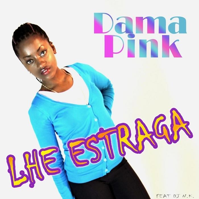 DAMA PINK - Lhe Estraga