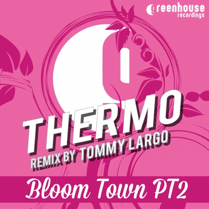 THERMO - Bloom Town Part 2