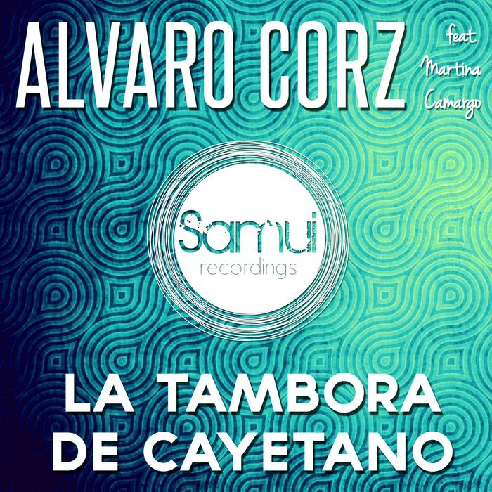 CORZ, Alvaro feat MARTINA CAMARGO - La Tambora De Cayetano