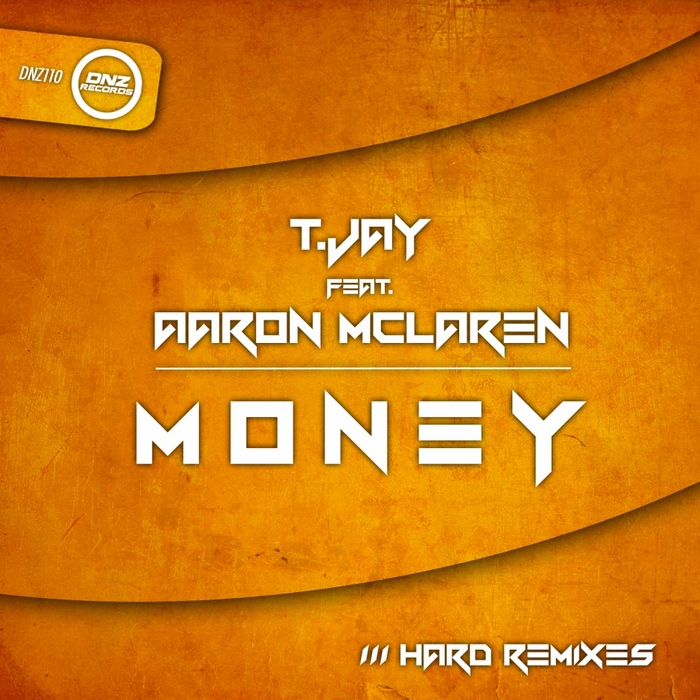 T JAY feat AARON MCLAREN - Money (Hard Remixes)