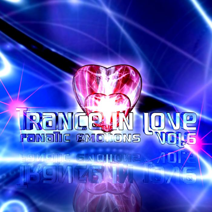 FANATIC EMOTIONS - Trance In Love Vol 6