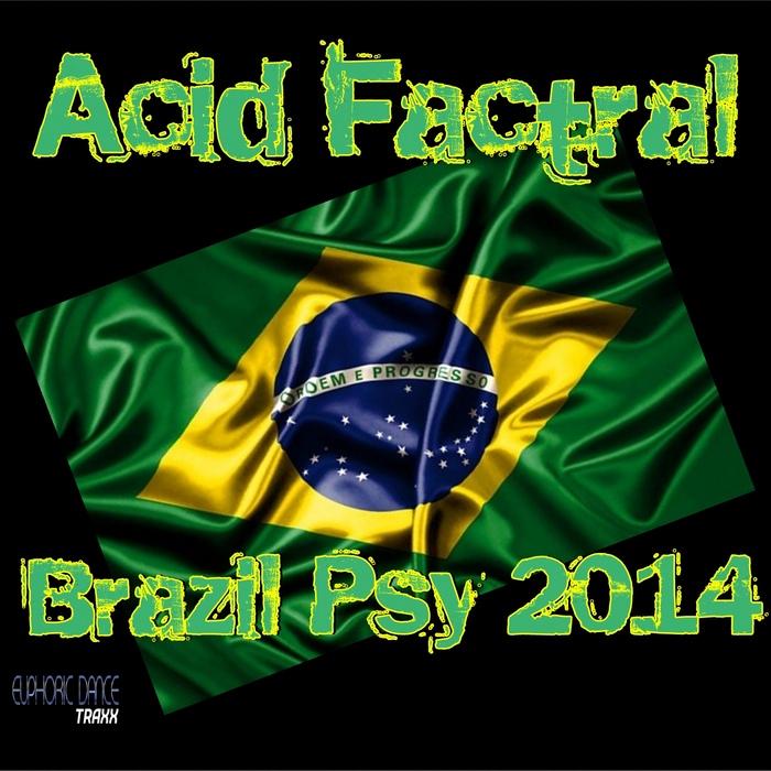 ACID FACTRAL - Brazil Psy 2014