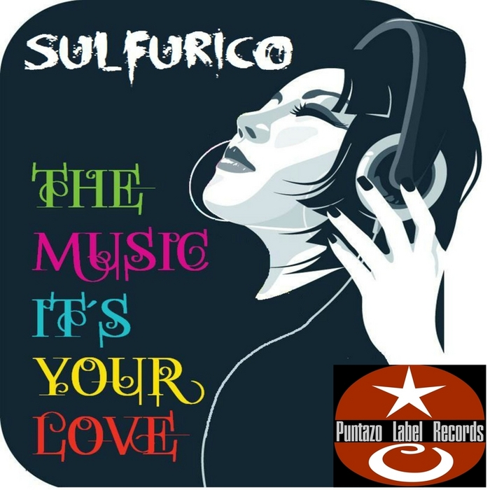 SULFURICO - The Music It's Your Love