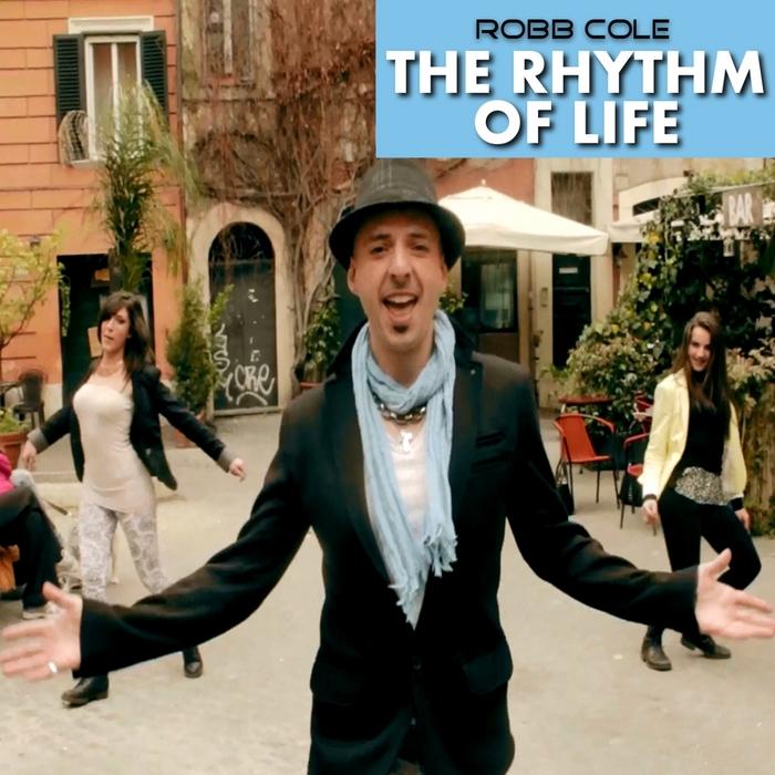 COLE, Robb - The Rhythm Of Life