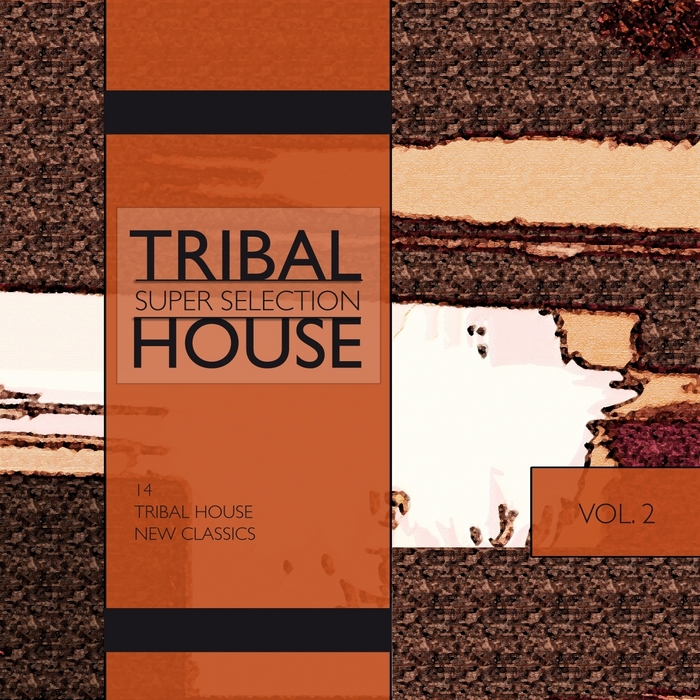 VARIOUS - Tribal House Super Selection Vol 2 (14 Tribal House New Classics)