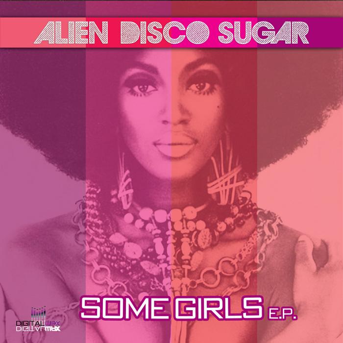 ALIEN DISCO SUGAR - Some Girls EP