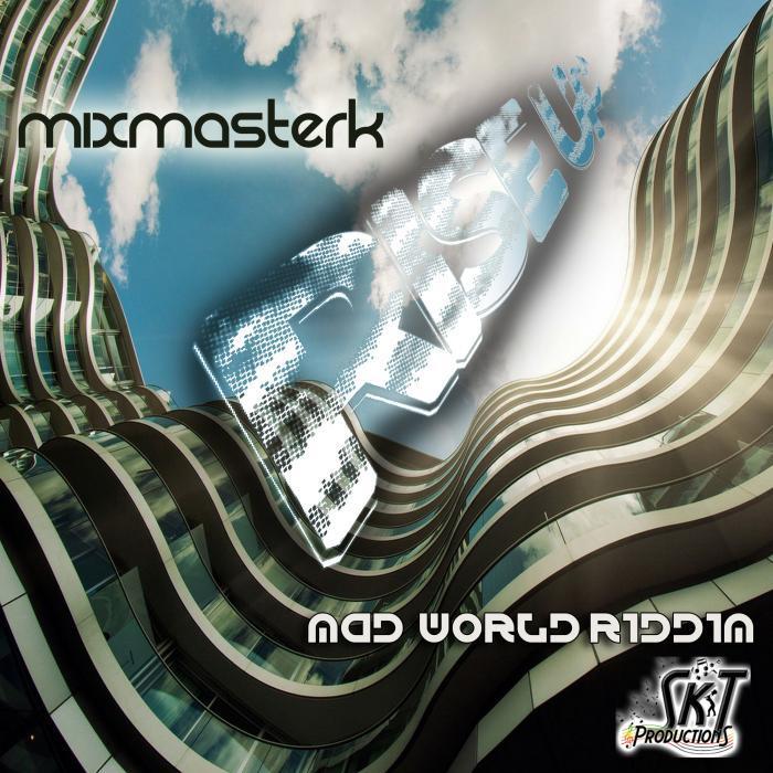 MIXMASTERK ZW - Rise Up