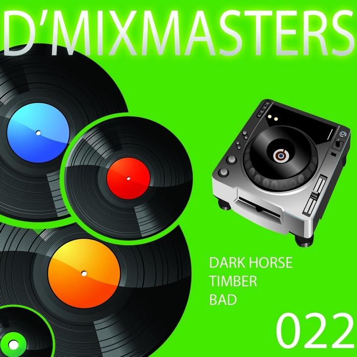 DMIXMASTERS - D'Mixmasters Vol 22