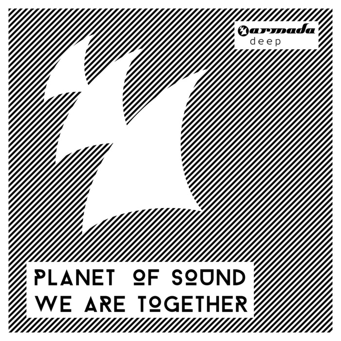 PLANET OF SOUND - We Are Together
