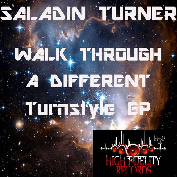TURNER, Saladin - Walk Through A Different Turnstyle