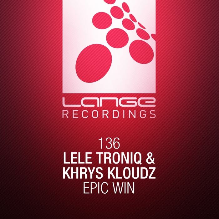 TRONIQ, Lele/KHRYS KLOUDZ - Epic Win