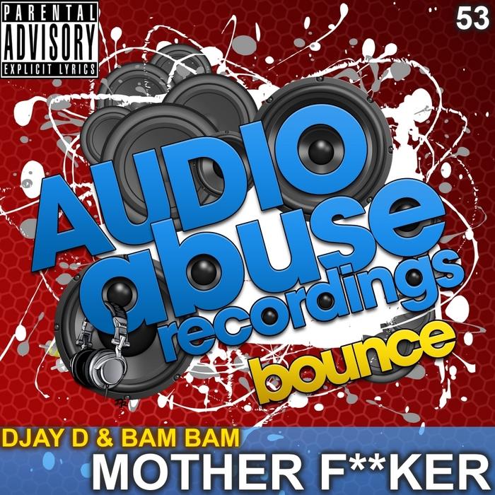 DJAY D/BAM BAM - Mother Fker