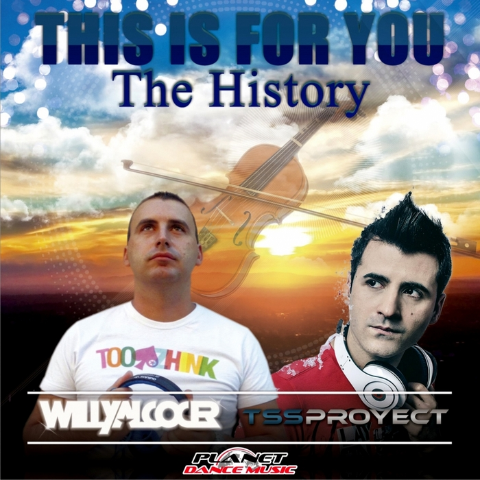 ALCOCER, Willy/TSS PROYECT - This Is For You (The History)