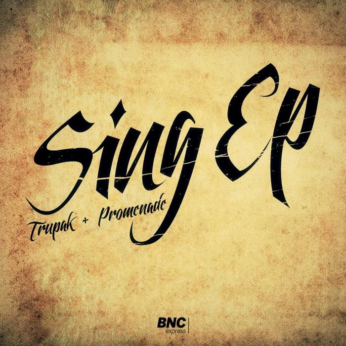 TRUPAK/PROMENADE - Sing EP
