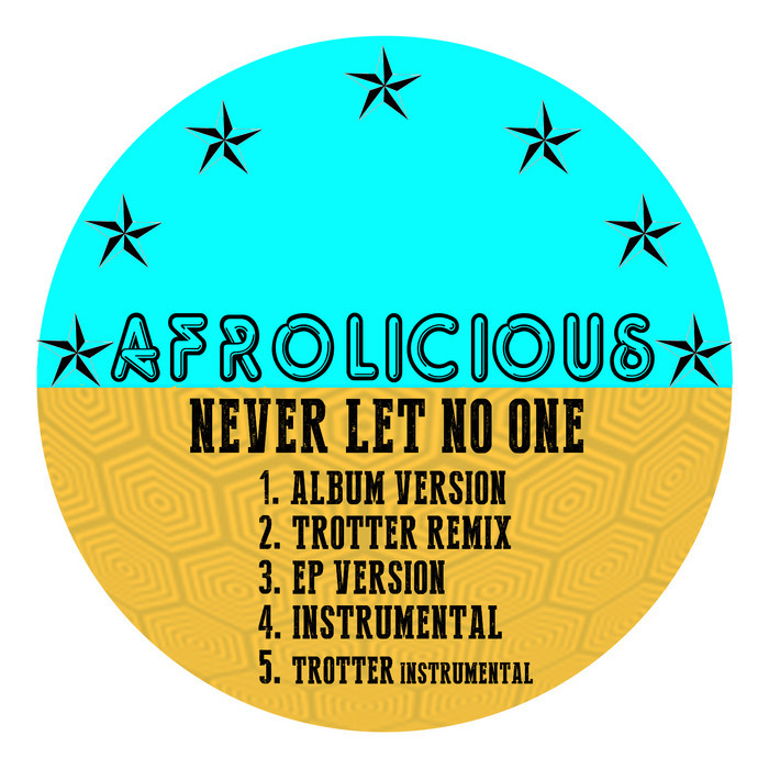 AFROLICIOUS - Never Let No One
