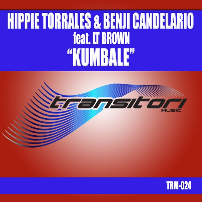 HIPPIE TORRALES/BENJI CANDELARIO feat LT BROWN - Kumbale (remixes)