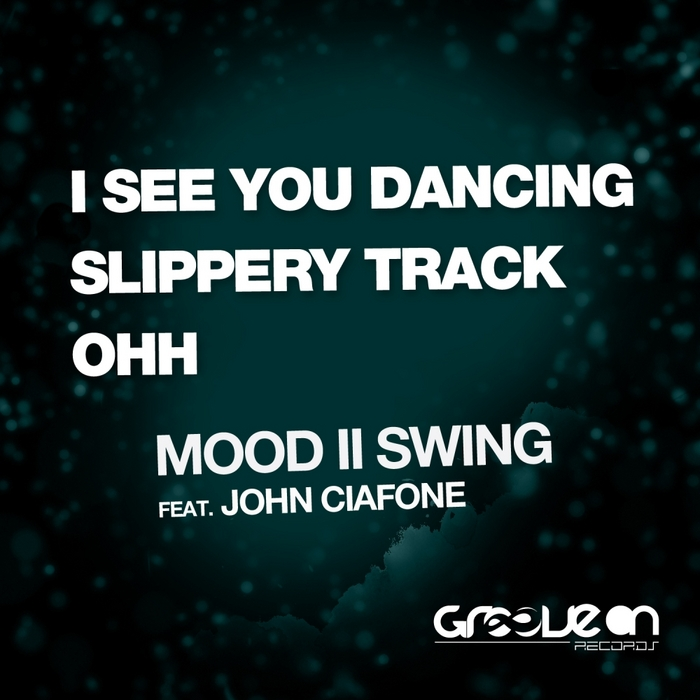 MOOD II SWING feat JOHN CIAFONE - I See You Dancing