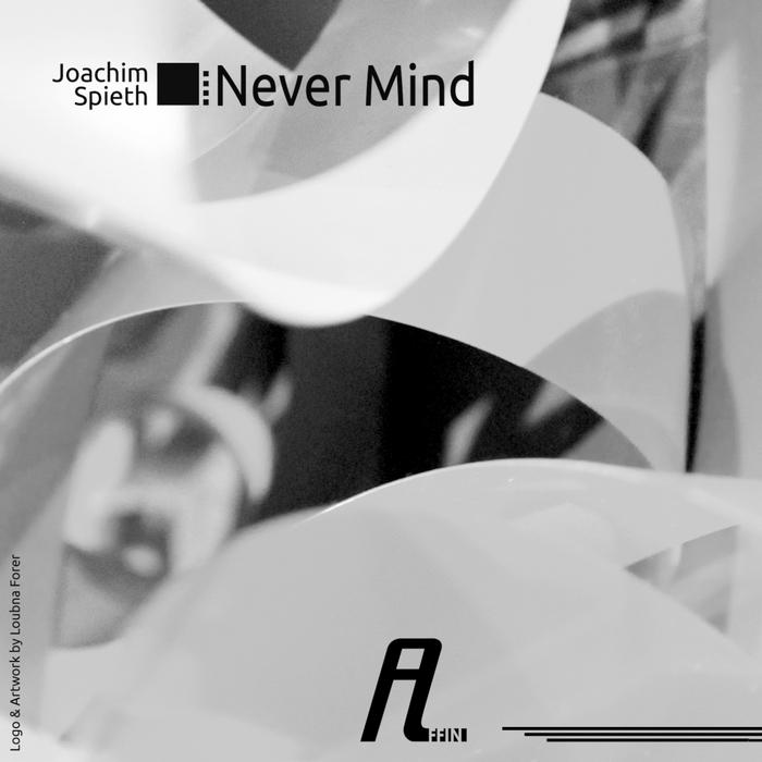 SPIETH, Joachim - Never Mind Remixes