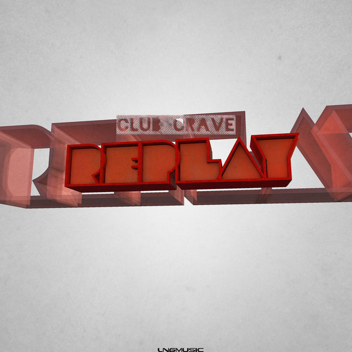 CLUB CRAVE - Replay