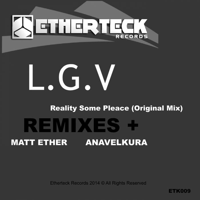 LGV - Reality Some Pleace