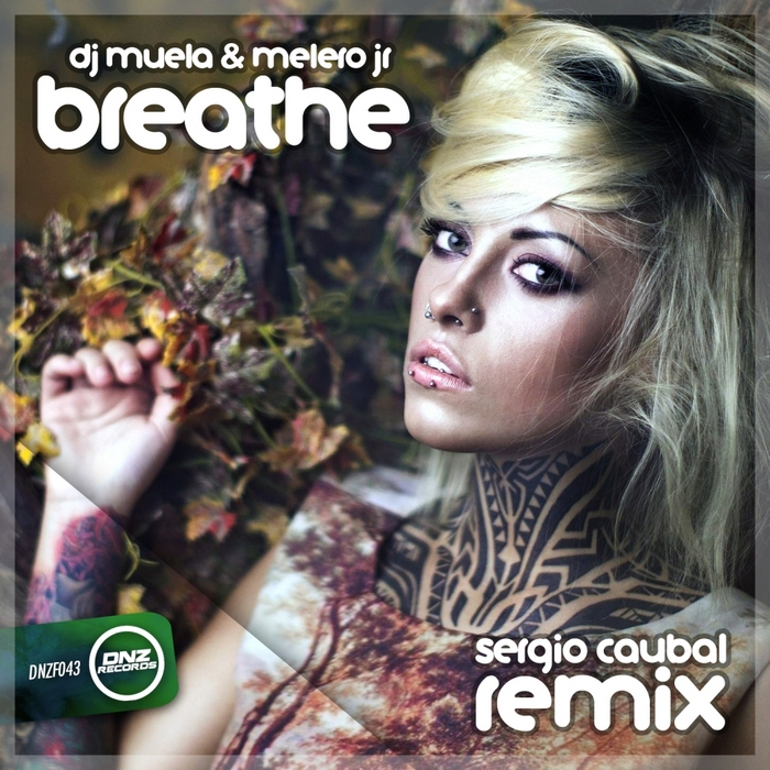 DJ MUELA/MELERO JR - Breathe (Sergio Caubal Remix)