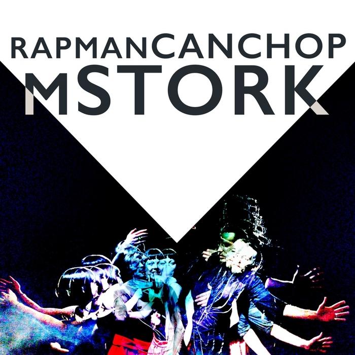 MSTORK - Rapman Canchop (remixes)