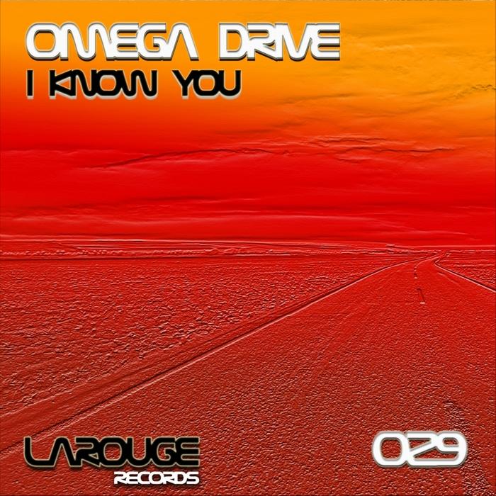 OMEGA DRIVE - I Know You