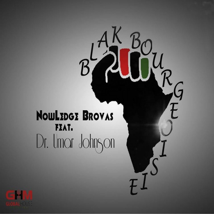 NOWLEDGE BROVAS, The feat DR UMAR JOHNSON - Blak Bourgeoisie (Deep Revolutions Mix)