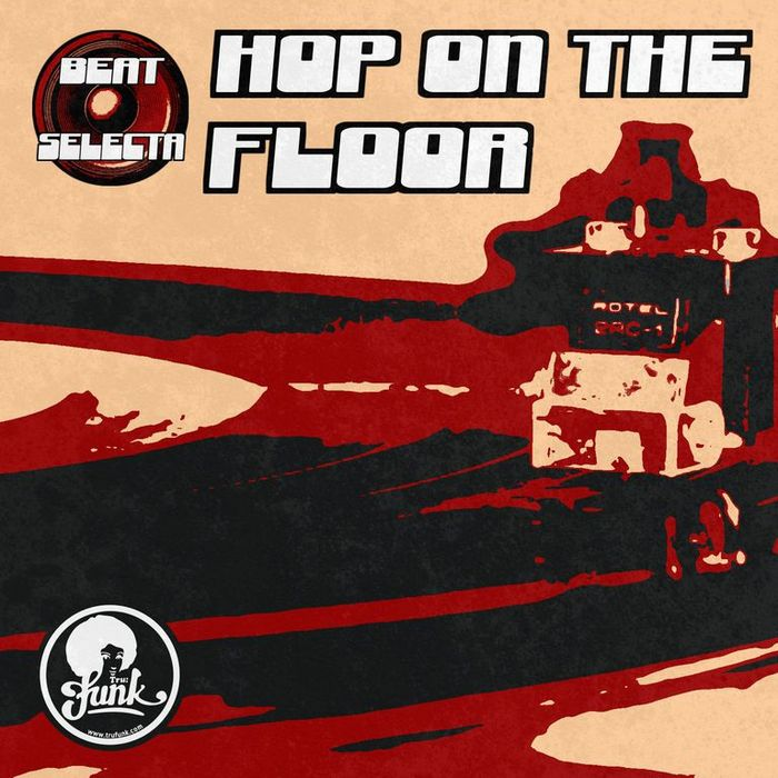 BEAT SELECTA, The - Hop On The Floor