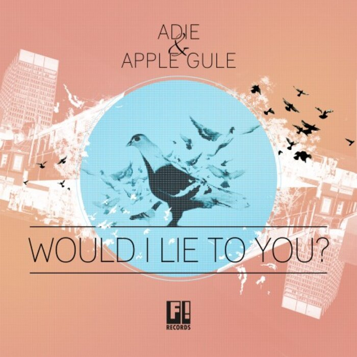 ADIE/APPLE GULE - Would I Lie To You