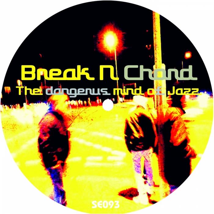 BREAK N CHORD - The Dangerus Mind Of Jazz