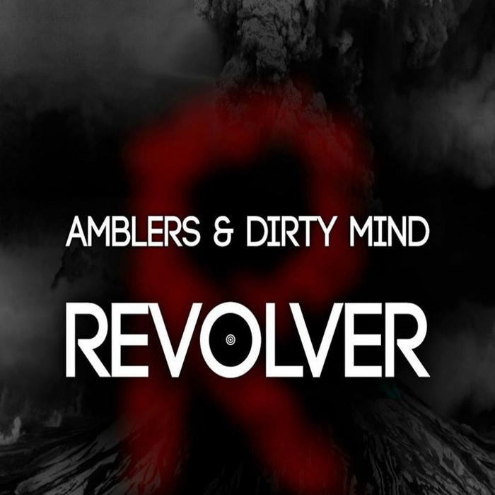 AMBLERS & DIRTY MIND - Revolver