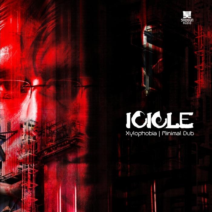 ICICLE - Xylophobia/Minimal Dub