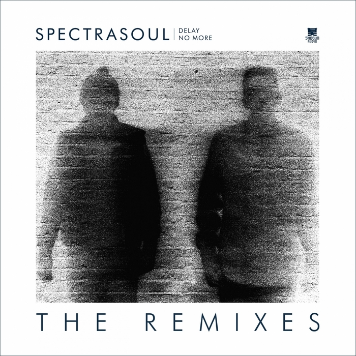 SPECTRASOUL - Delay No More (The Remixes)