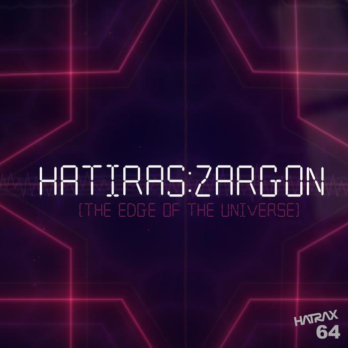 HATIRAS - Zargon (The Edge Of The Universe)