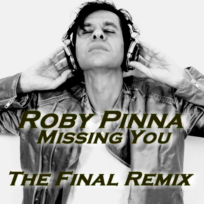 PINNA, Roby - Missing You - The Final Remix