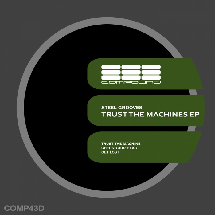 STEEL GROOVES - Trust The Machines EP