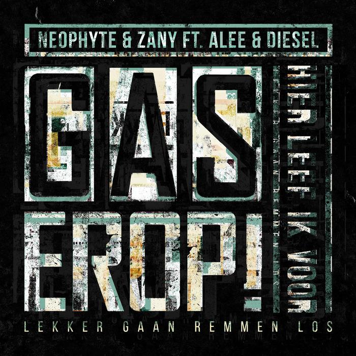 NEOPHYTE - Gas Erop!